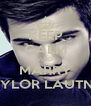 KEEP CALM AND MARRY TAYLOR LAUTNER - Personalised Poster A4 size