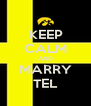 KEEP CALM AND MARRY TEL - Personalised Poster A4 size