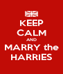 KEEP CALM AND MARRY the HARRIES - Personalised Poster A4 size