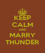 KEEP CALM AND MARRY THUNDER - Personalised Poster A4 size