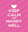 KEEP CALM AND MARRY WELL - Personalised Poster A4 size