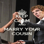 KEEP CALM AND MARRY YOUR COUSIN - Personalised Poster A4 size