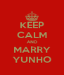 KEEP CALM AND MARRY YUNHO - Personalised Poster A4 size
