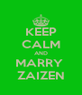 KEEP CALM AND MARRY  ZAIZEN - Personalised Poster A4 size