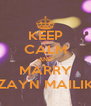 KEEP CALM AND MARRY ZAYN MAILIK - Personalised Poster A4 size