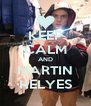 KEEP CALM AND MARTIN HELYES - Personalised Poster A4 size