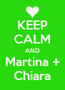KEEP CALM AND Martina + Chiara - Personalised Poster A4 size