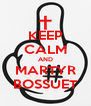 KEEP CALM AND MARTYR BOSSUET - Personalised Poster A4 size