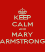 KEEP CALM AND MARY ARMSTRONG - Personalised Poster A4 size
