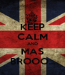 KEEP CALM AND MAS BROOO... - Personalised Poster A4 size