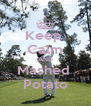 Keep  Calm AND Mashed  Potato - Personalised Poster A4 size