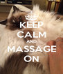 KEEP CALM AND MASSAGE ON - Personalised Poster A4 size