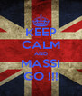 KEEP CALM AND MASSI GO !!! - Personalised Poster A4 size