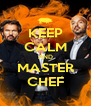 KEEP CALM AND MASTER CHEF - Personalised Poster A4 size