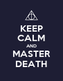 KEEP CALM AND MASTER DEATH - Personalised Poster A4 size