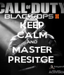 KEEP CALM AND MASTER PRESITGE  - Personalised Poster A4 size