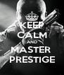 KEEP CALM AND MASTER  PRESTIGE - Personalised Poster A4 size