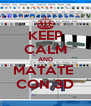 KEEP CALM AND MATATE  CON 3D - Personalised Poster A4 size