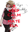 KEEP CALM AND MATE ELA - Personalised Poster A4 size