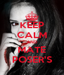 KEEP CALM AND MATE POSER'S - Personalised Poster A4 size