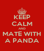 KEEP CALM AND MATE WITH A PANDA - Personalised Poster A4 size