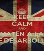 KEEP CALM AND MATEN A LA DE DESARROLLO - Personalised Poster A4 size