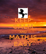 KEEP CALM AND MATH IS EASY - Personalised Poster A4 size