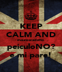 KEEP CALM AND maunseradetto peiculoNO? e mi pare! - Personalised Poster A4 size