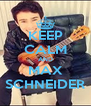KEEP CALM AND MAX SCHNEIDER - Personalised Poster A4 size
