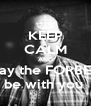 KEEP CALM AND May the FORBES  be with you  - Personalised Poster A4 size