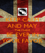 KEEP CALM AND MAY THE MUSIC BE EVER IN YOUR FAVOR - Personalised Poster A4 size