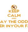 KEEP CALM AND MAY THE ODDS  BE EVER INYOUR FAVOR - Personalised Poster A4 size