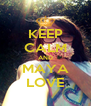 KEEP CALM AND MAYA LOVE - Personalised Poster A4 size