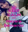 KEEP CALM AND Mayara Bernardo - Personalised Poster A4 size