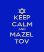 KEEP CALM AND MAZEL TOV - Personalised Poster A4 size