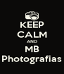 KEEP CALM AND MB Photografias - Personalised Poster A4 size
