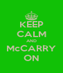 KEEP CALM AND McCARRY ON - Personalised Poster A4 size