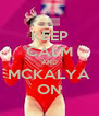 KEEP CALM AND MCKALYA ON - Personalised Poster A4 size