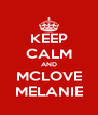 KEEP CALM AND MCLOVE MELANIE - Personalised Poster A4 size