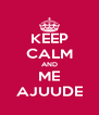 KEEP CALM AND ME AJUUDE - Personalised Poster A4 size