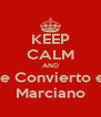 KEEP CALM AND Me Convierto en Marciano - Personalised Poster A4 size