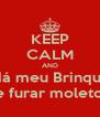 KEEP CALM AND Me dá meu Brinquedo  De furar moletom - Personalised Poster A4 size