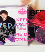 KEEP CALM AND ME DÊ UM SOMEDAY :) - Personalised Poster A4 size