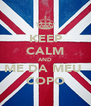 KEEP CALM AND ME DA MEU  COPO - Personalised Poster A4 size