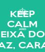 KEEP CALM AND ME DEIXA DORMIR EM PAZ, CARALHO - Personalised Poster A4 size