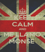 KEEP CALM AND ME LLAMO MONSE  - Personalised Poster A4 size