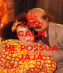 KEEP CALM AND ME POSSUA JAJÁ - Personalised Poster A4 size