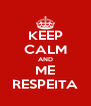 KEEP CALM AND ME RESPEITA - Personalised Poster A4 size