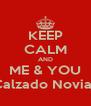 KEEP CALM AND ME & YOU Calzado Novias - Personalised Poster A4 size