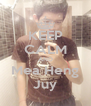 KEEP CALM AND Mea Heng Juy - Personalised Poster A4 size